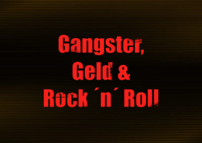 Gangster, Geld & Rock 'n' Roll
